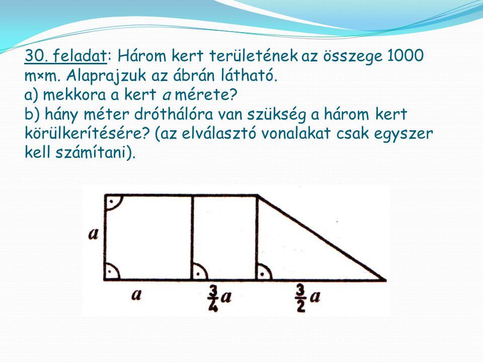 30. feladat: Három kert területének az összege 1000 m×m