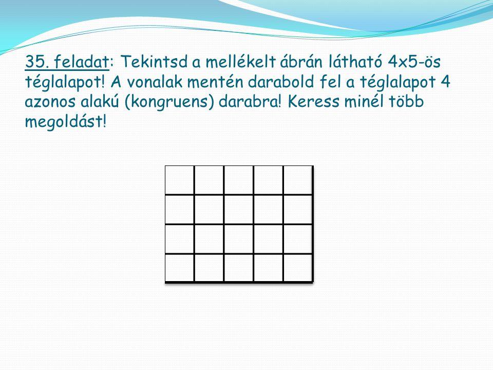 35. feladat: Tekintsd a mellékelt ábrán látható 4x5-ös téglalapot