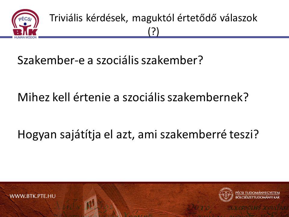 Triviális kérdések, maguktól értetődő válaszok ( )