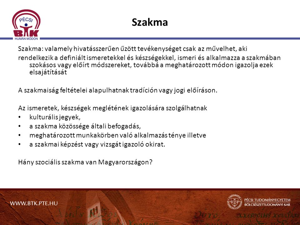 Szakma Szakma: valamely hivatásszerűen űzött tevékenységet csak az művelhet, aki.