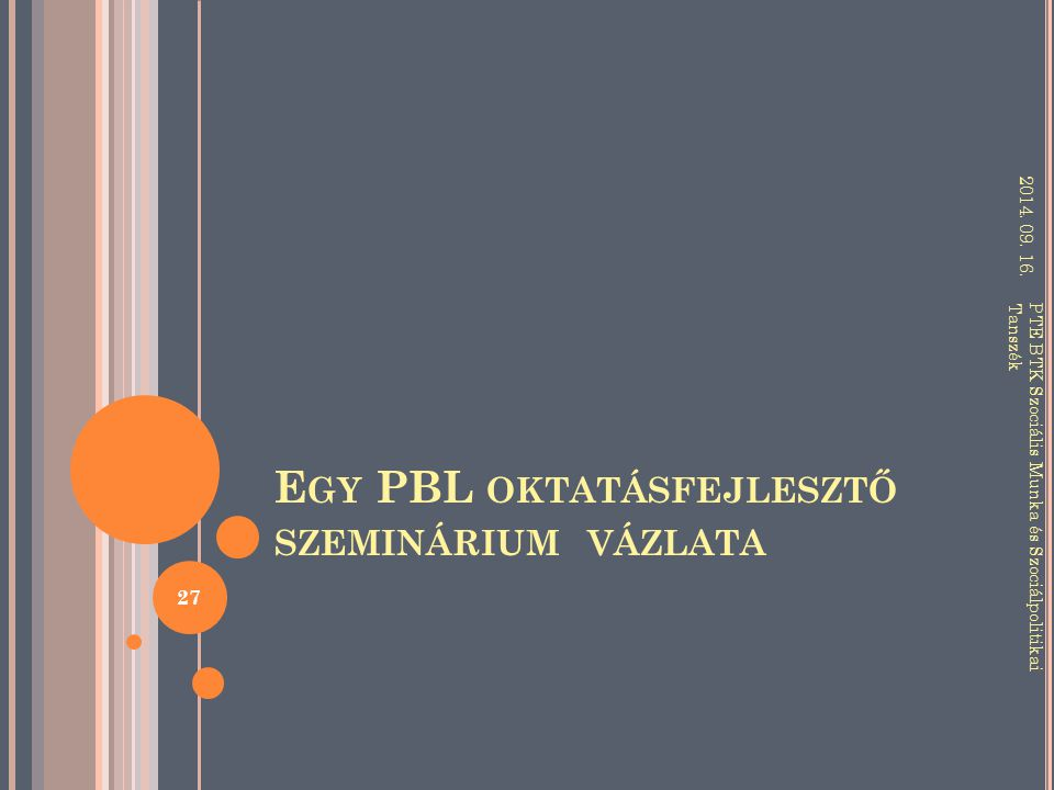 Egy PBL oktatásfejlesztő szeminárium vázlata