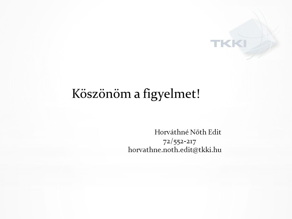 Köszönöm a figyelmet! Horváthné Nőth Edit 72/552-217