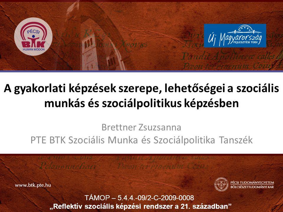 Brettner Zsuzsanna PTE BTK Szociális Munka és Szociálpolitika Tanszék