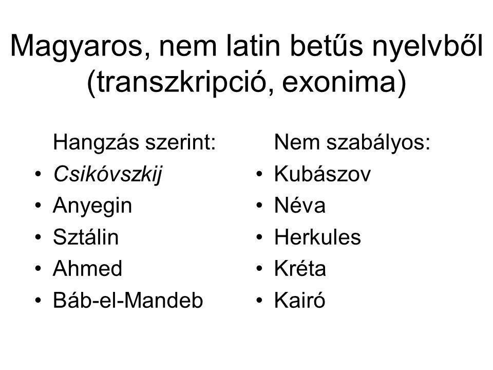 Magyaros, nem latin betűs nyelvből (transzkripció, exonima)