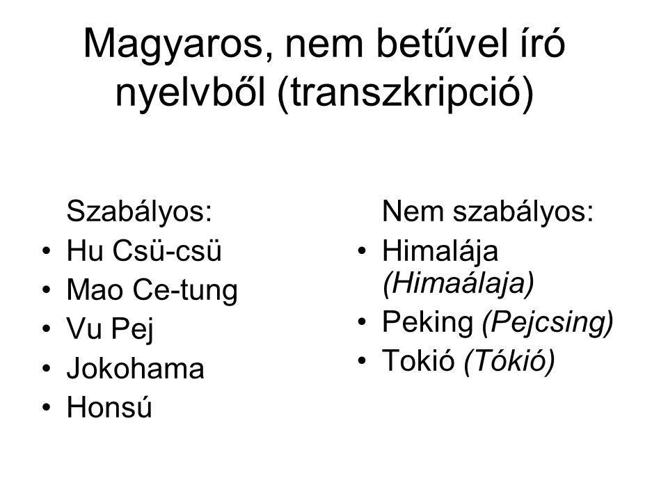 Magyaros, nem betűvel író nyelvből (transzkripció)