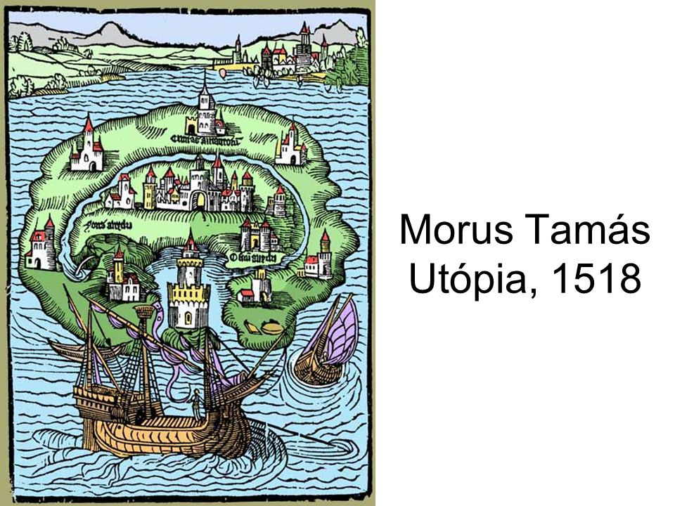 Morus Tamás Utópia, 1518