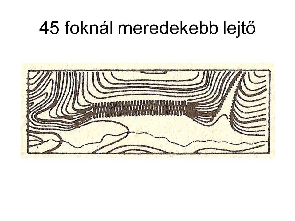 45 foknál meredekebb lejtő