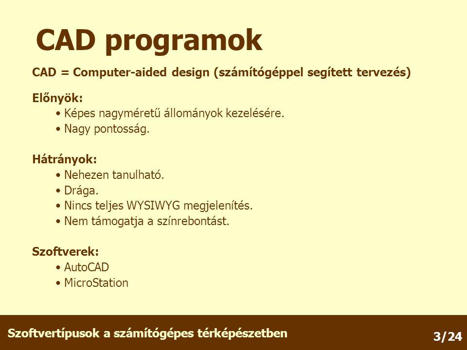 CAD programok CAD = Computer-aided design (számítógéppel segített tervezés) Előnyök: Képes nagyméretű állományok kezelésére.
