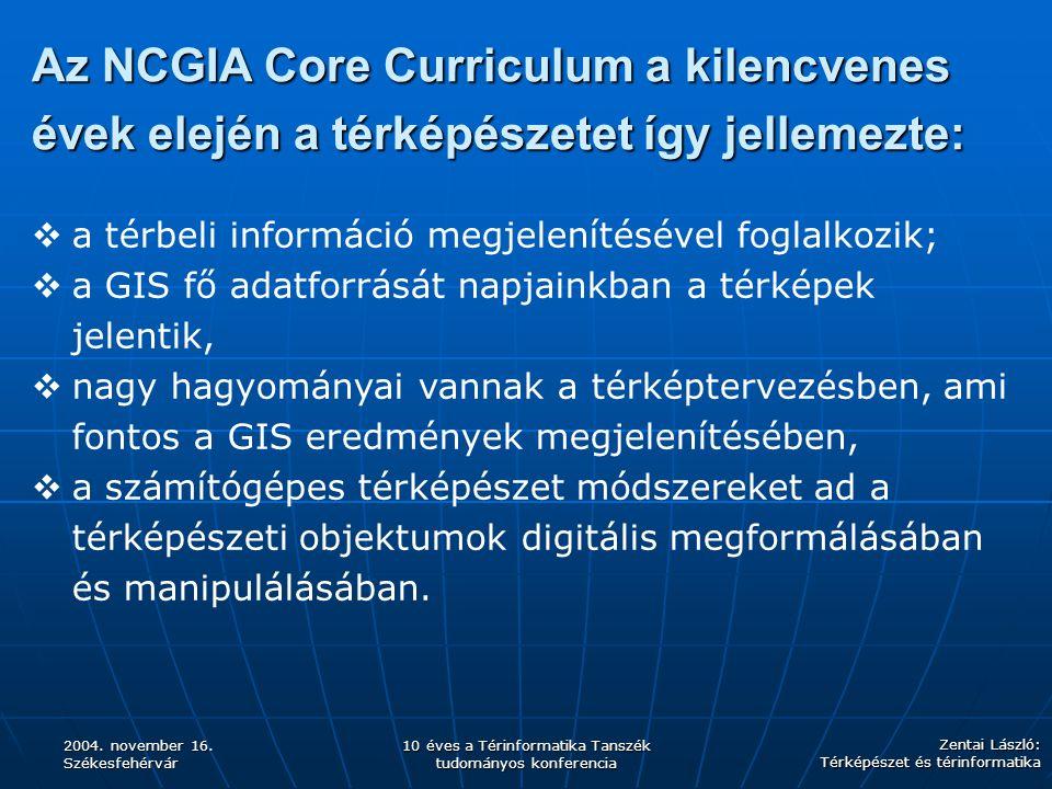 Az NCGIA Core Curriculum a kilencvenes évek elején a térképészetet így jellemezte: