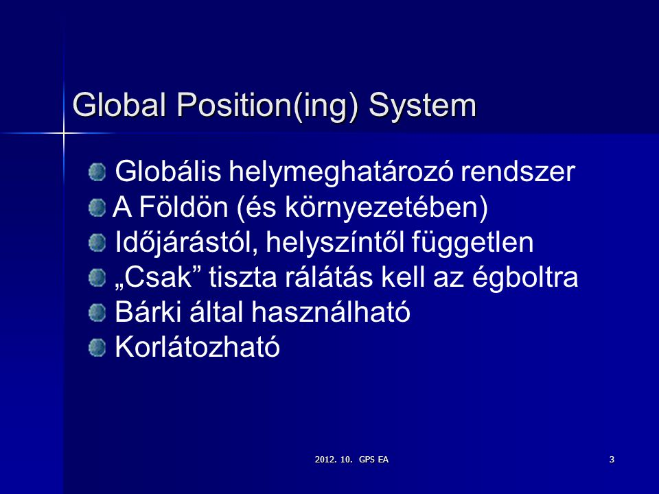 Global Position(ing) System