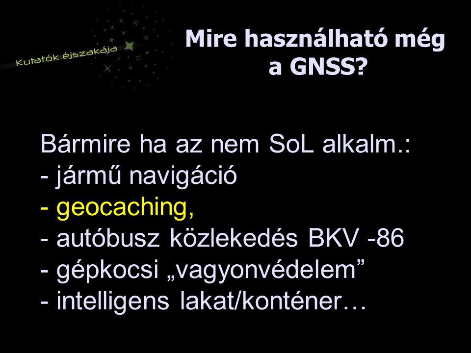 Mire használható még a GNSS