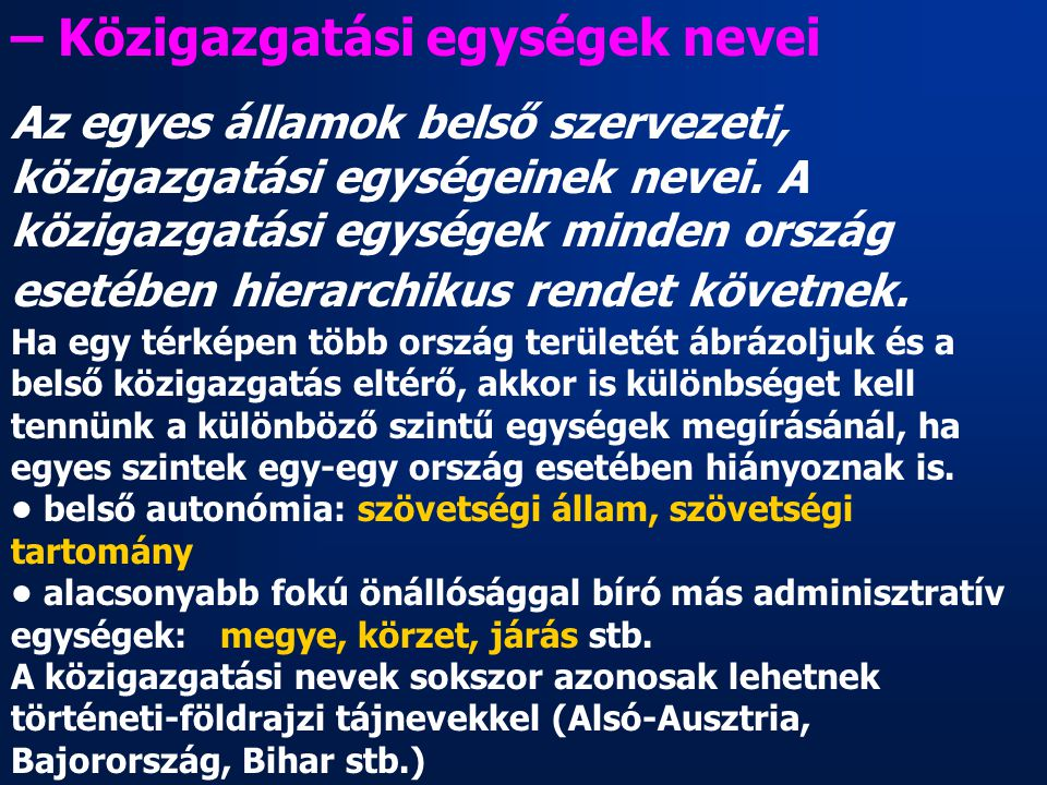 – Közigazgatási egységek nevei