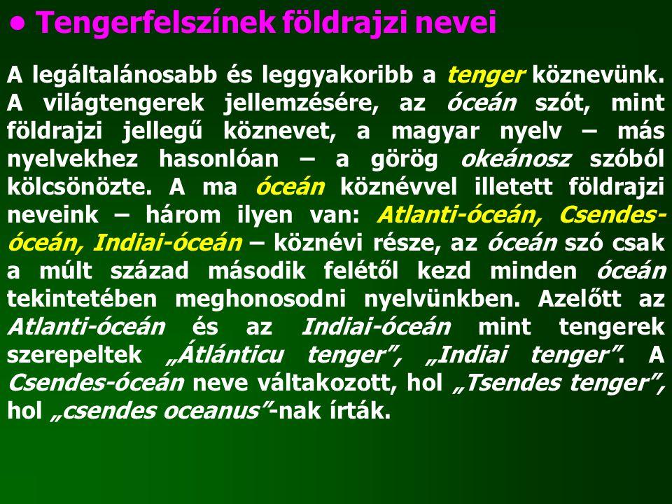 • Tengerfelszínek földrajzi nevei
