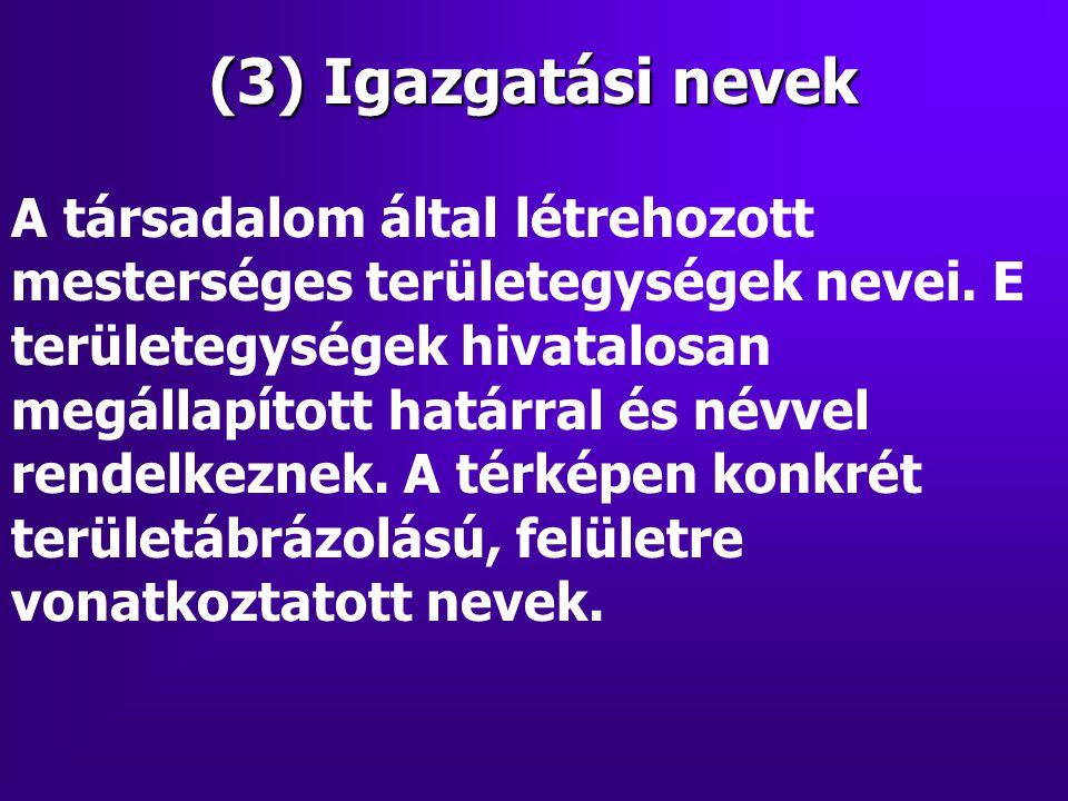 (3) Igazgatási nevek