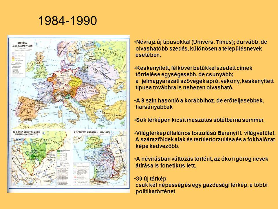 1984-1990 Névrajz új típusokkal (Univers, Times); durvább, de
