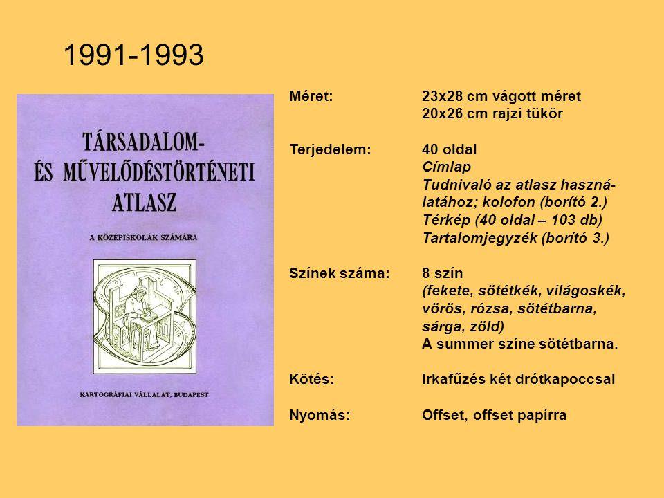 1991-1993 Méret: 23x28 cm vágott méret 20x26 cm rajzi tükör