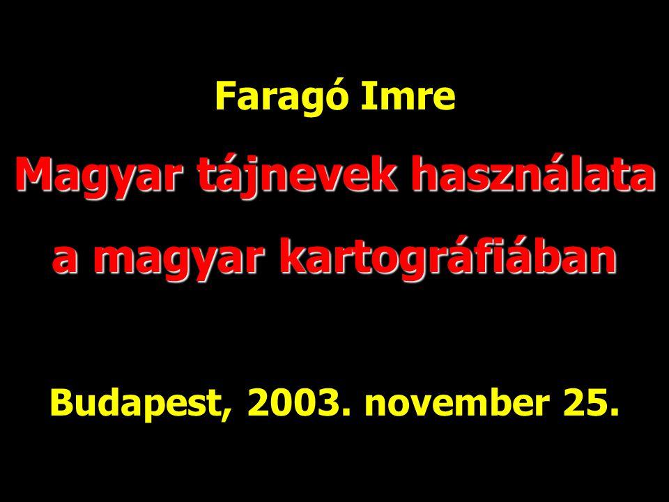 Magyar tájnevek használata a magyar kartográfiában