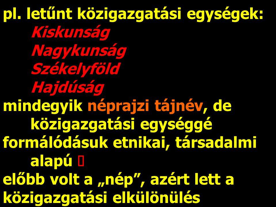 pl. letűnt közigazgatási egységek:
