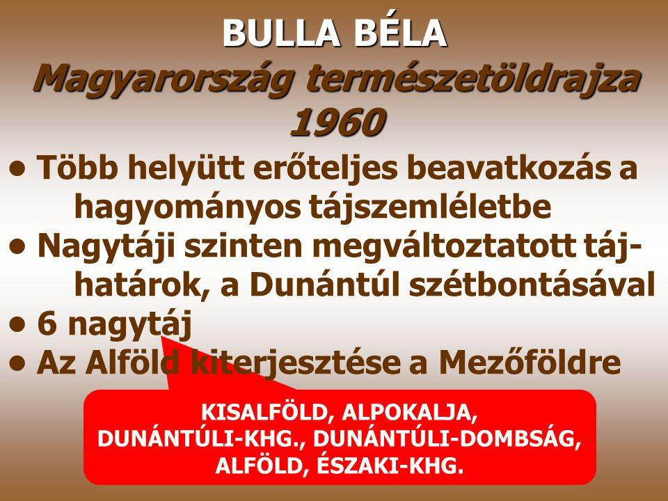 BULLA BÉLA Magyarország természetöldrajza 1960