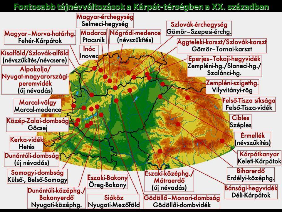 Fontosabb tájnévváltozások a Kárpát-térségben a XX. században