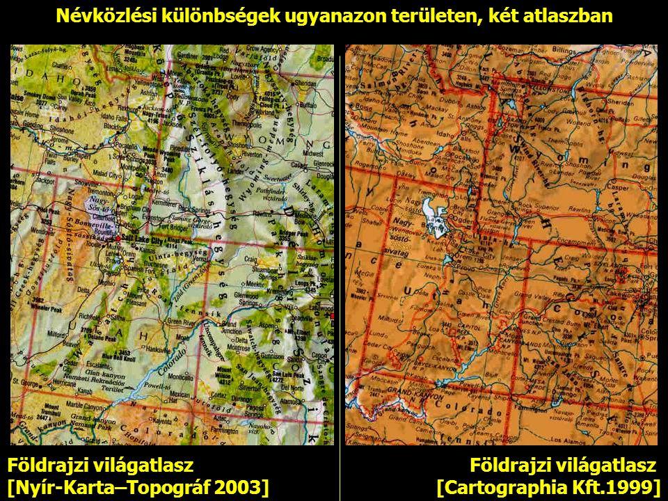 Névközlési különbségek ugyanazon területen, két atlaszban