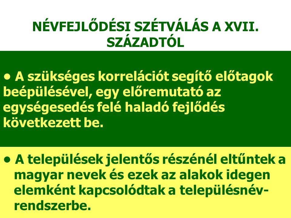 NÉVFEJLŐDÉSI SZÉTVÁLÁS A XVII. SZÁZADTÓL