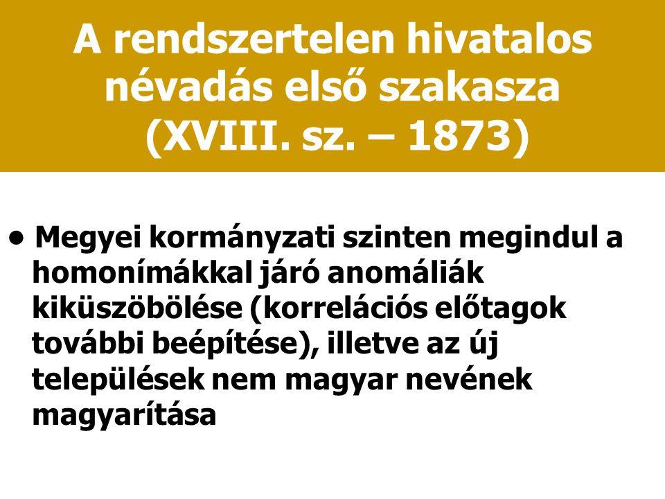 A rendszertelen hivatalos névadás első szakasza (XVIII. sz. – 1873)