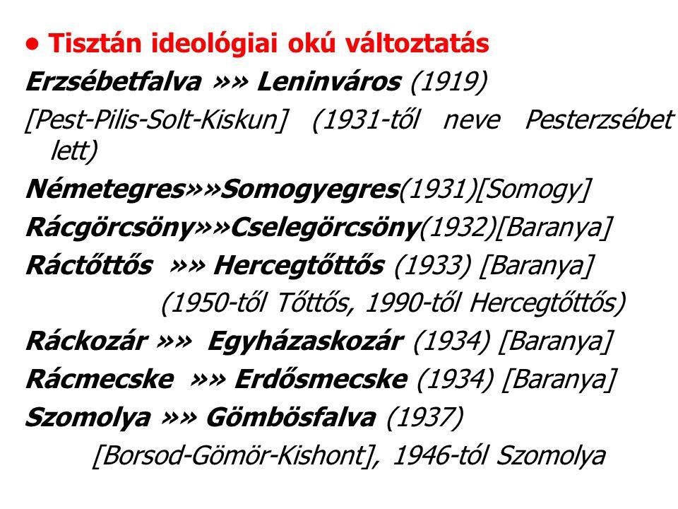 • Tisztán ideológiai okú változtatás