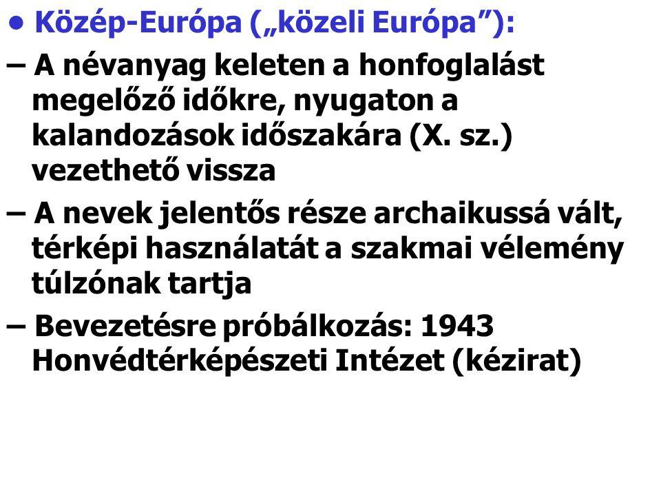 """• Közép-Európa (""""közeli Európa ):"""