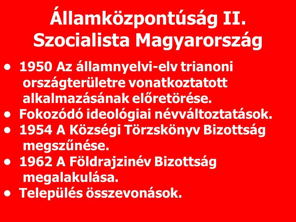 Államközpontúság II. Szocialista Magyarország