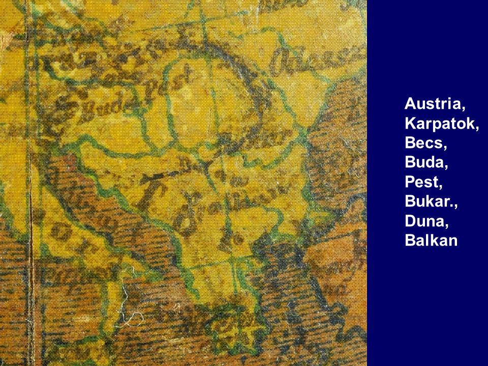 Austria, Karpatok, Becs, Buda, Pest, Bukar., Duna, Balkan