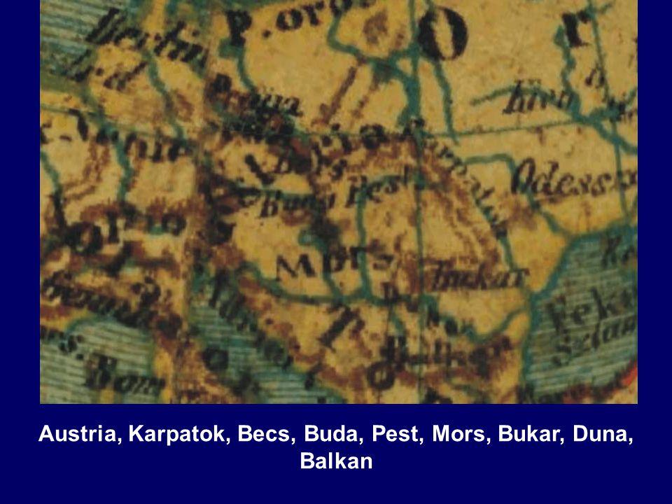 Austria, Karpatok, Becs, Buda, Pest, Mors, Bukar, Duna,