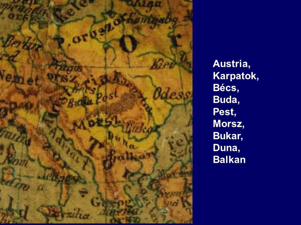 Austria, Karpatok, Bécs, Buda, Pest, Morsz, Bukar, Duna, Balkan