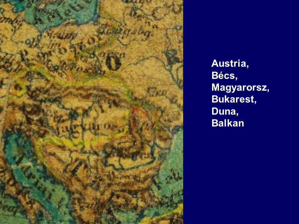 Austria, Bécs, Magyarorsz, Bukarest, Duna, Balkan