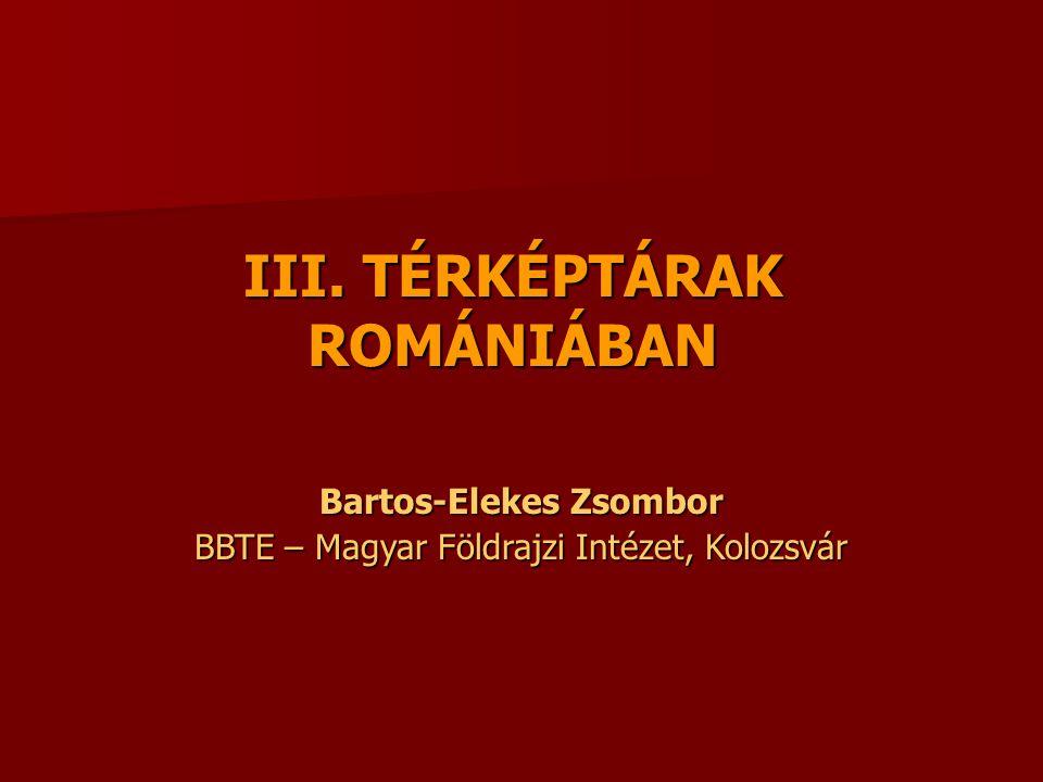 III. TÉRKÉPTÁRAK ROMÁNIÁBAN