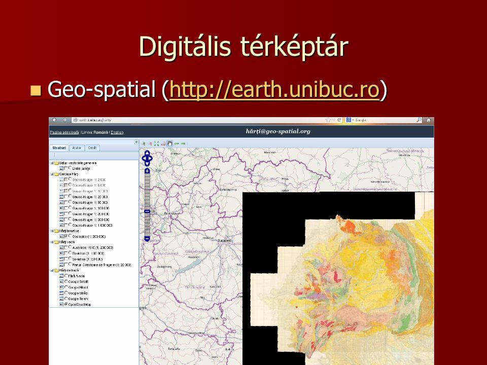 Digitális térképtár Geo-spatial (http://earth.unibuc.ro)