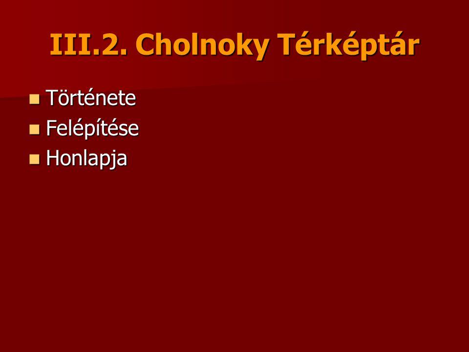 III.2. Cholnoky Térképtár