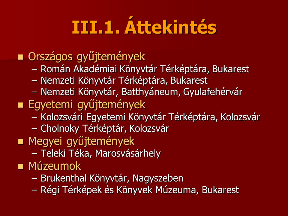 III.1. Áttekintés Országos gyűjtemények Egyetemi gyűjtemények