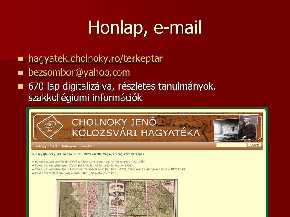 Honlap, e-mail hagyatek.cholnoky.ro/terkeptar bezsombor@yahoo.com