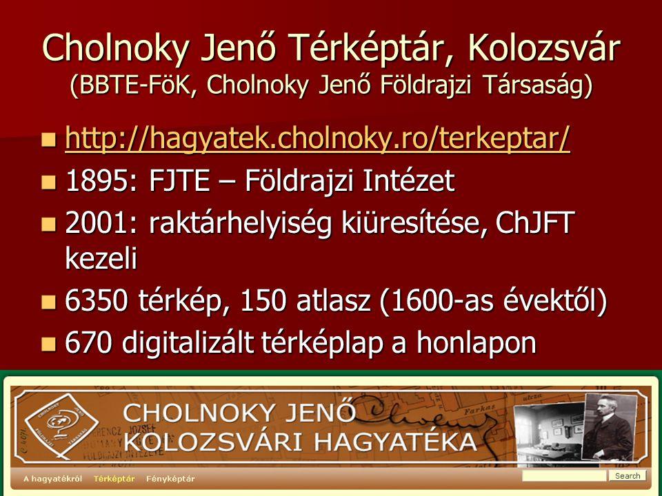Cholnoky Jenő Térképtár, Kolozsvár (BBTE-FöK, Cholnoky Jenő Földrajzi Társaság)