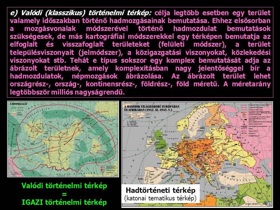 Valódi történelmi térkép IGAZI történelmi térkép