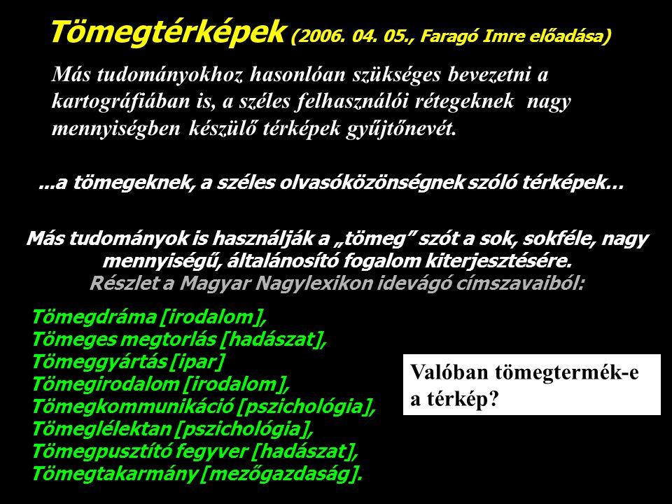 Tömegtérképek (2006. 04. 05., Faragó Imre előadása)
