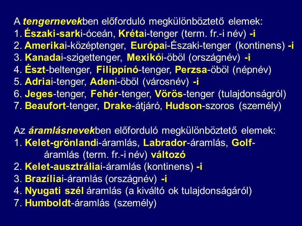A tengernevekben előforduló megkülönböztető elemek: