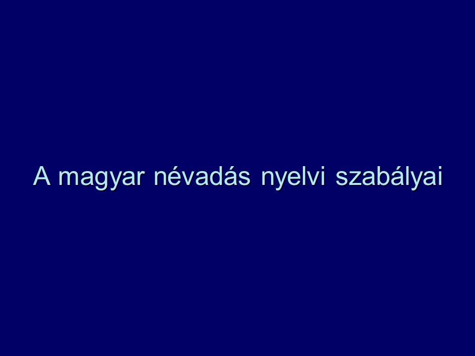A magyar névadás nyelvi szabályai