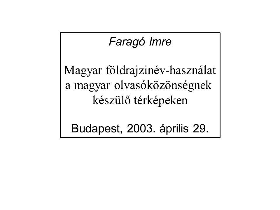 Magyar földrajzinév-használat a magyar olvasóközönségnek