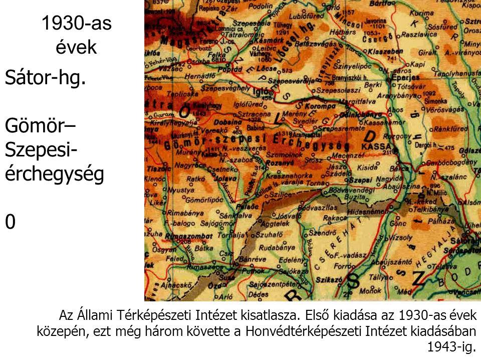 1930-as évek Sátor-hg. Gömör–Szepesi- érchegység