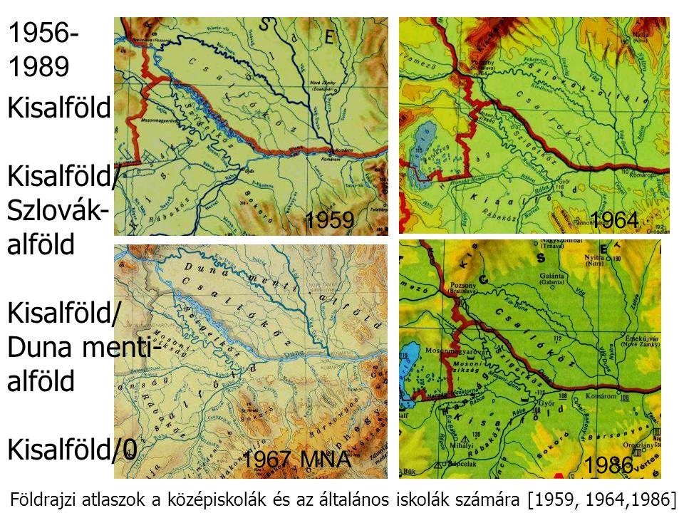 1956-1989 Kisalföld Kisalföld/ Szlovák-alföld Duna menti-alföld