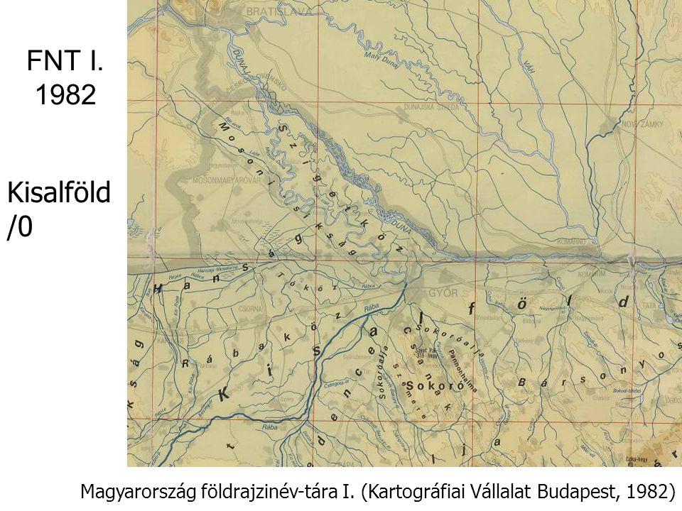 FNT I. 1982 Kisalföld /0 Magyarország földrajzinév-tára I. (Kartográfiai Vállalat Budapest, 1982)