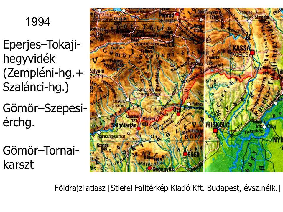 1994 Eperjes–Tokaji- hegyvidék (Zempléni-hg.+ Szalánci-hg.)