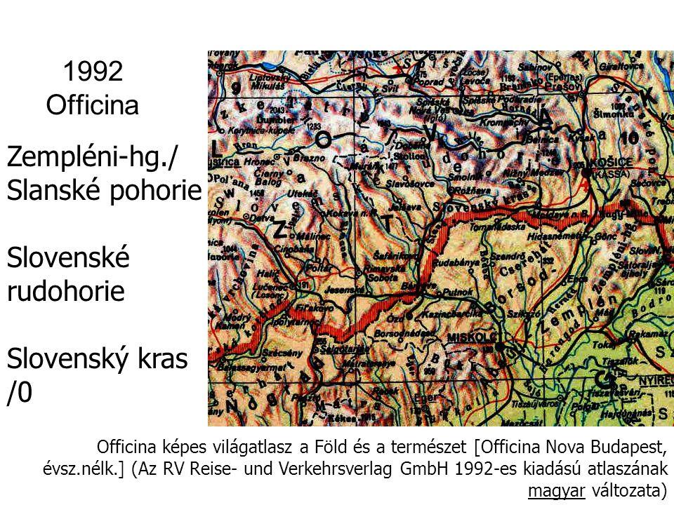 1992 Officina Zempléni-hg./ Slanské pohorie Slovenské rudohorie